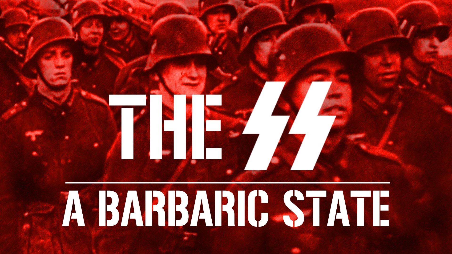 The SS, a Barbaric State