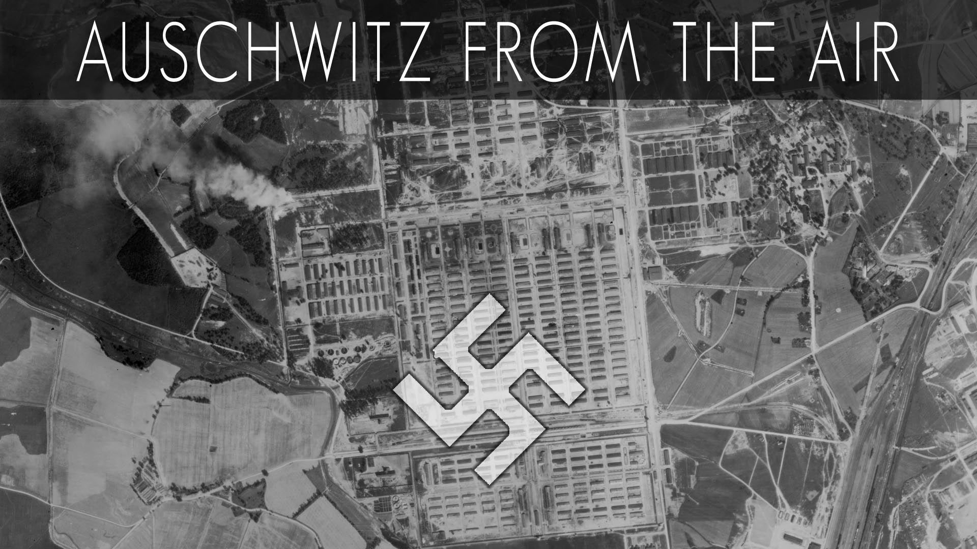 Auschwitz From The Air