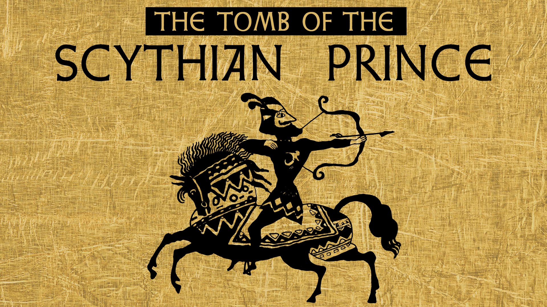 The Tomb of the Scythian Prince