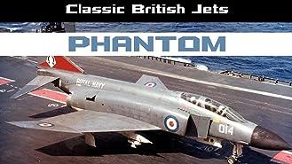 Classic British Jets: Phantom