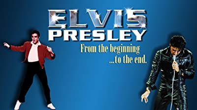 Elvis Presley: From the Beginning to the End