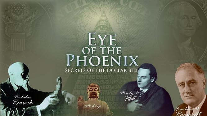 Eye of the Phoenix: Secrets of the Dollar Bill