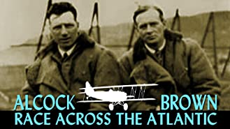Alcock and Brown Race Across the Atlantic
