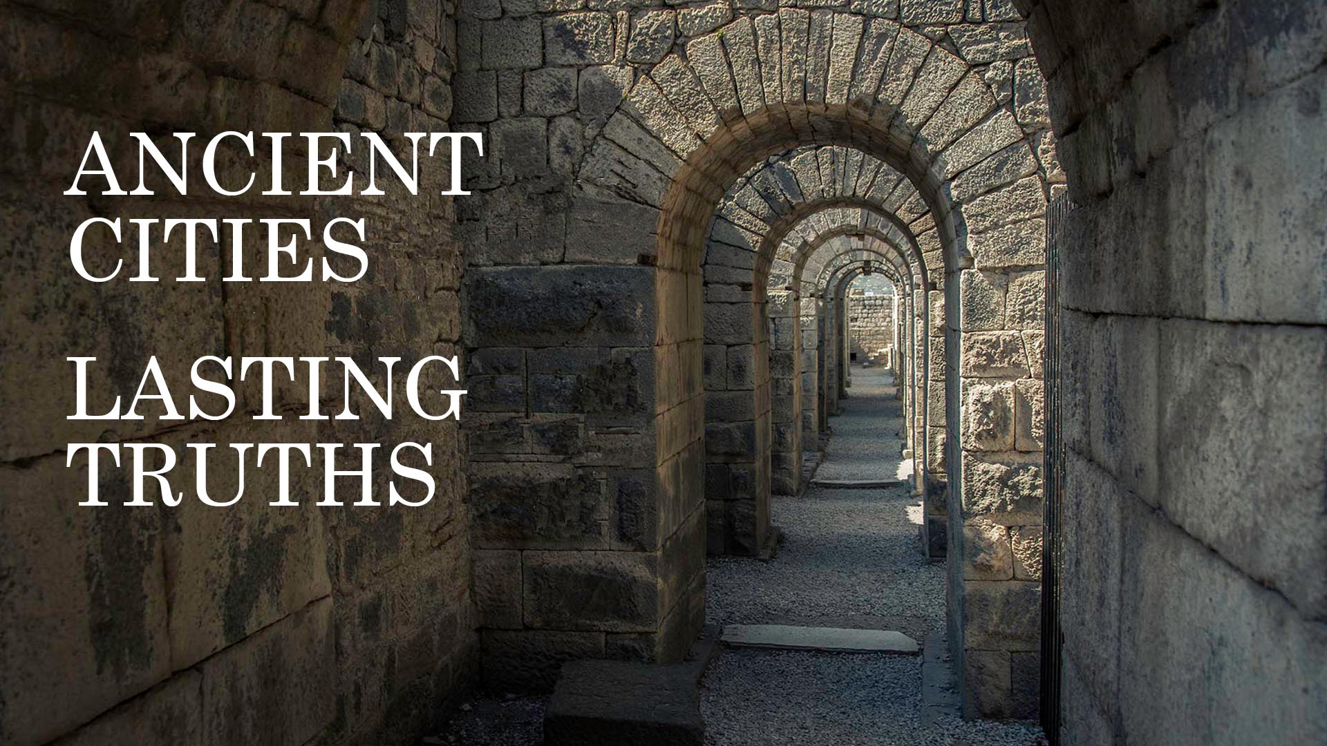 Ancient Cities Lasting Truths