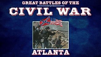 The Great Battles of the Civil War - Atlanta