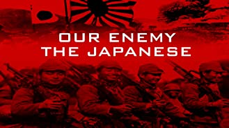 Our Enemy Japan: WWII