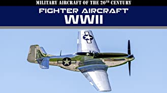 Military Aircraft of the 20th Century: Fighter Aircraft - WWII
