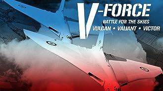 V-Force: Battle For The Skies - Vulcan, Valiant, Victor