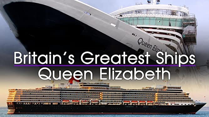 Britain's Greatest Ships: The Queen Elizabeth