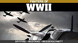 Fighters of WWII: Spitfire, Mustang, and Messerschmitt