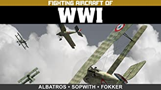 Fighting Aircraft of WWI: Albatros, Sopwith and Fokker