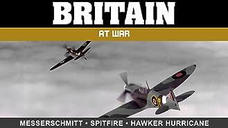 Britain at War: Messerschmitt, Spitfire, and Hawker Hurricane