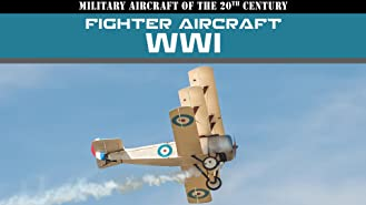 Military Aircraft of the 20th Century: Fighter Aircraft - WWI