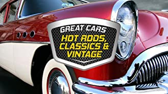 Great Cars: Hot Rods, Classics & Vintage Autos
