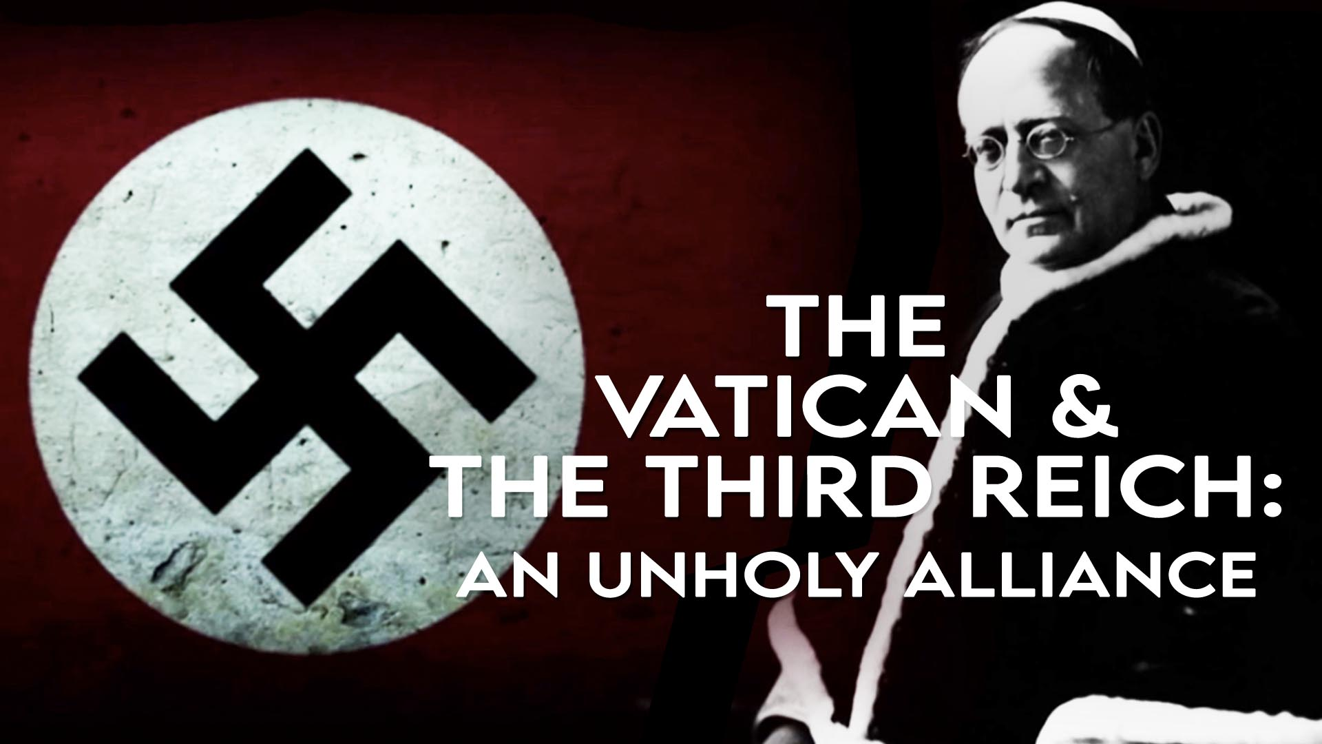 The Vatican and the Third Reich: An Unholy Alliance