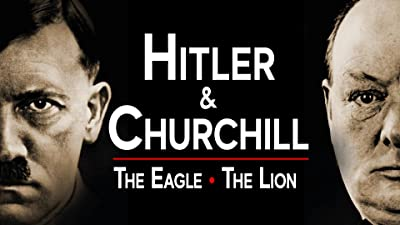 Hitler and Churchill: The Eagle and the Lion