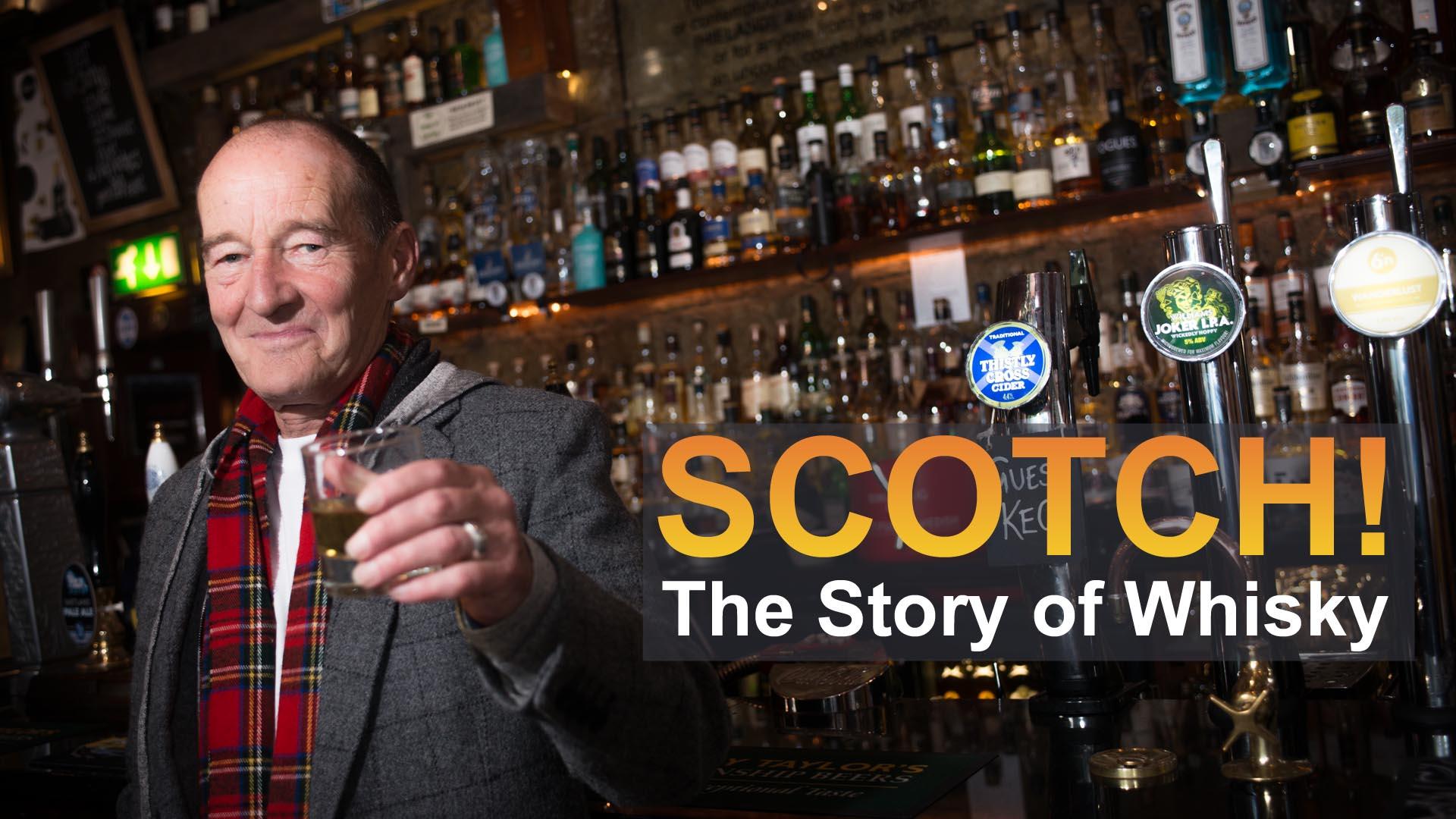 Scotch! The Story of Whisky