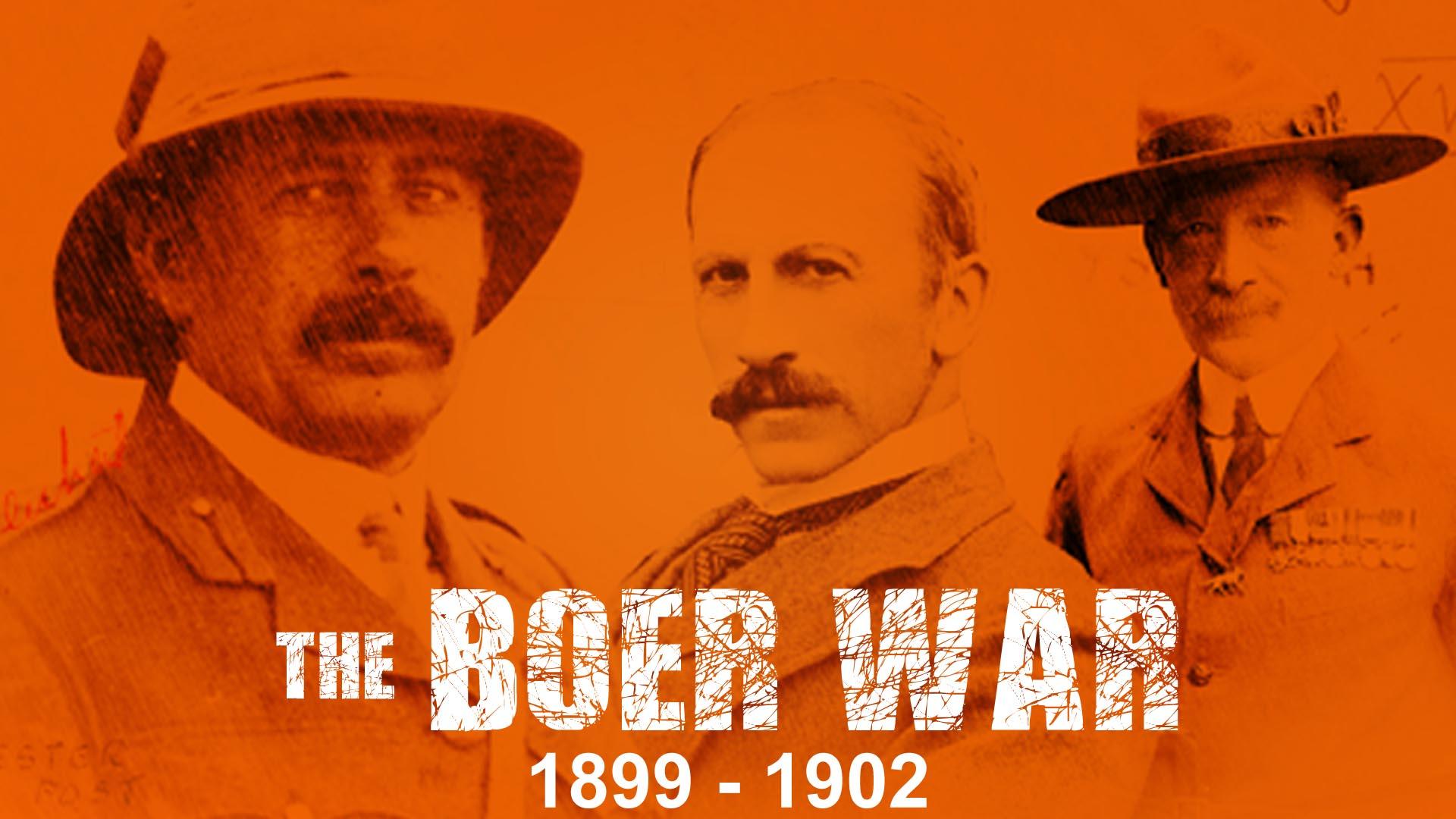 The Boer War: 1899-1902