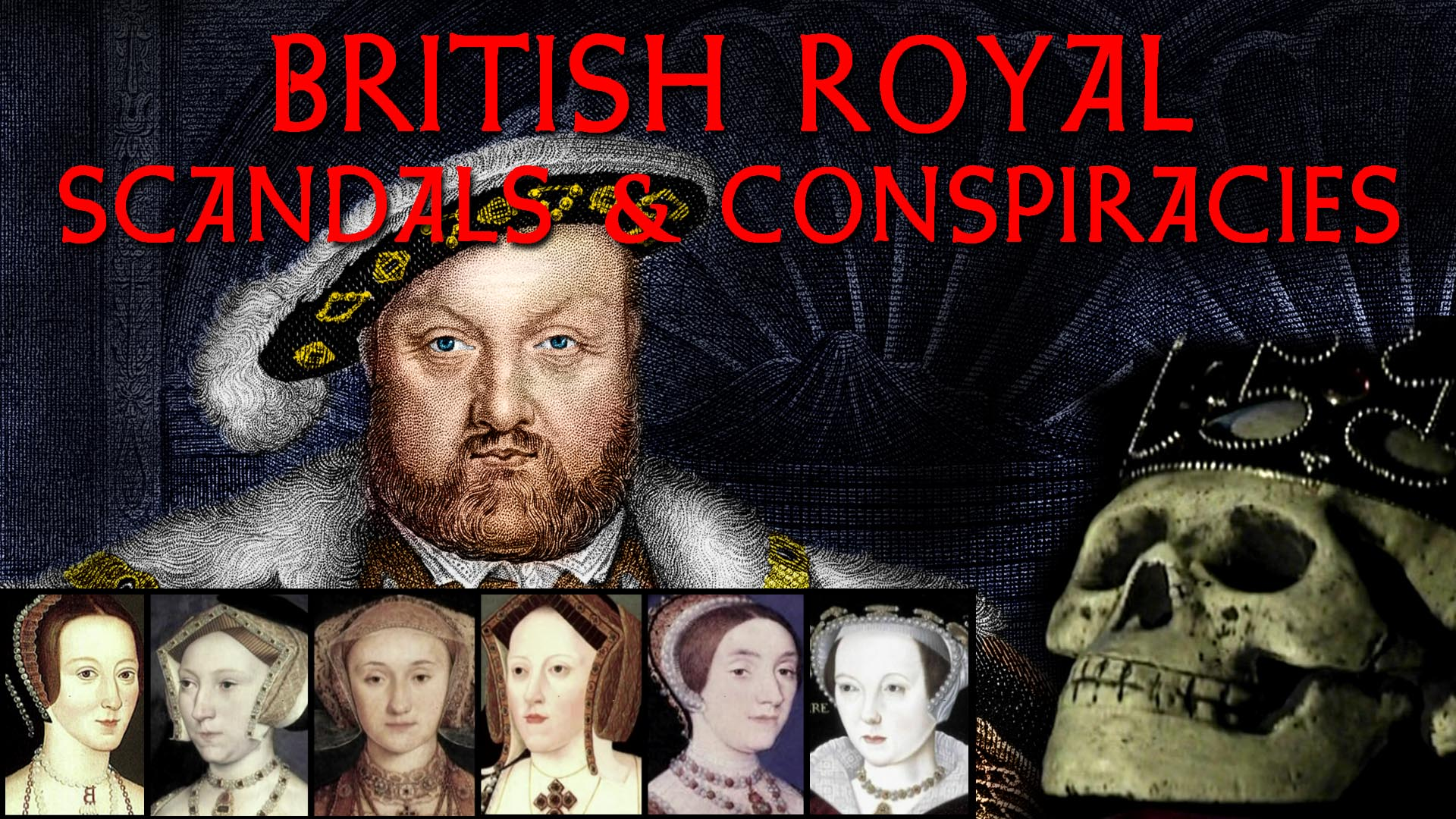 British Royal Scandals and Conspiracies