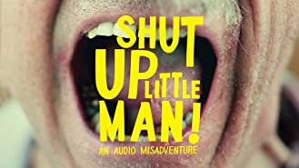 watch shut up little man online free