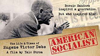 American Socialist: The Life & Times of Eugene Victor Debs