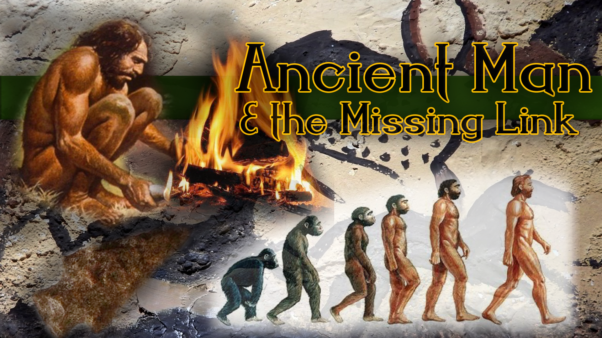 Ancient Man & the Missing Link
