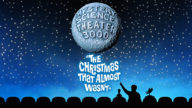 Mystery Science Theater 3000: The Christmas That Almost Wasn't