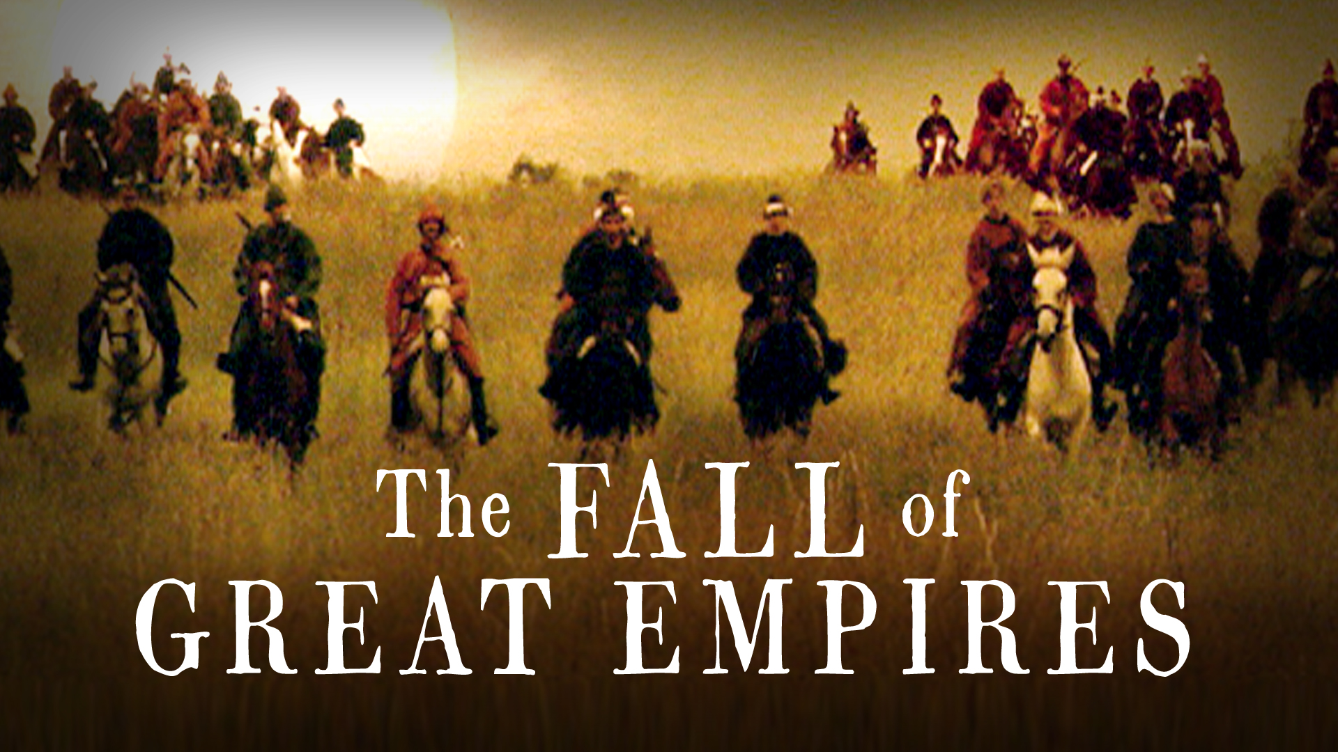 The Fall of Great Empires
