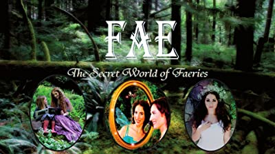 Fae The Secret World of Faeries