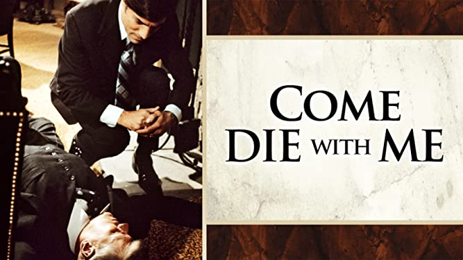 Come Die with Me