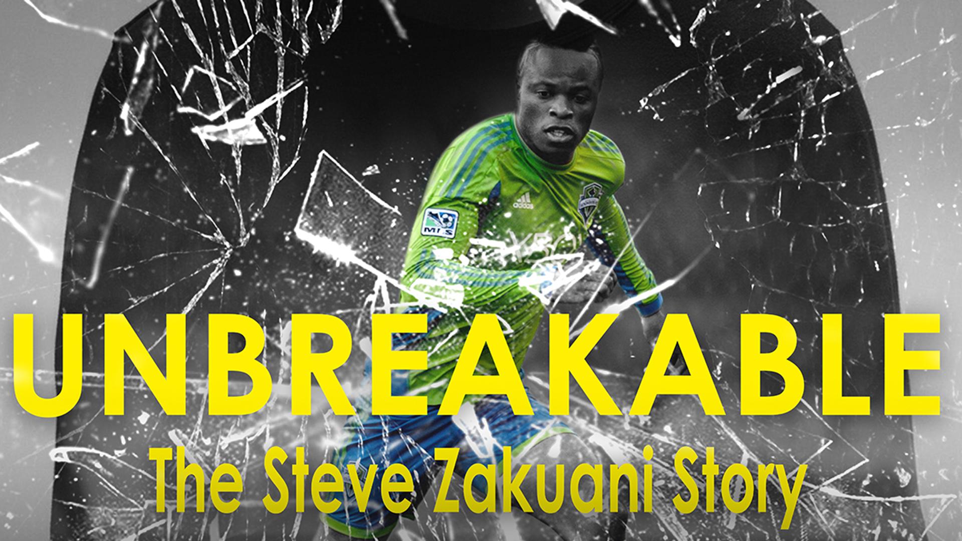 Unbreakable - The Steve Zakuani Story