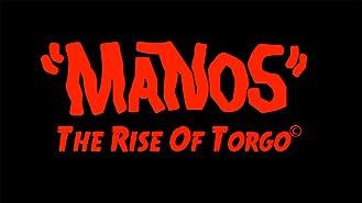 """""""Manos"""" The Rise of Torgo"""