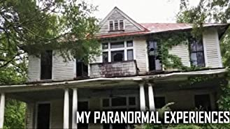 My Paranormal Experiences