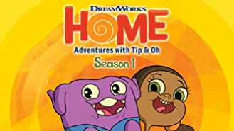 Home: Adventures With Tip & Oh, Season 1