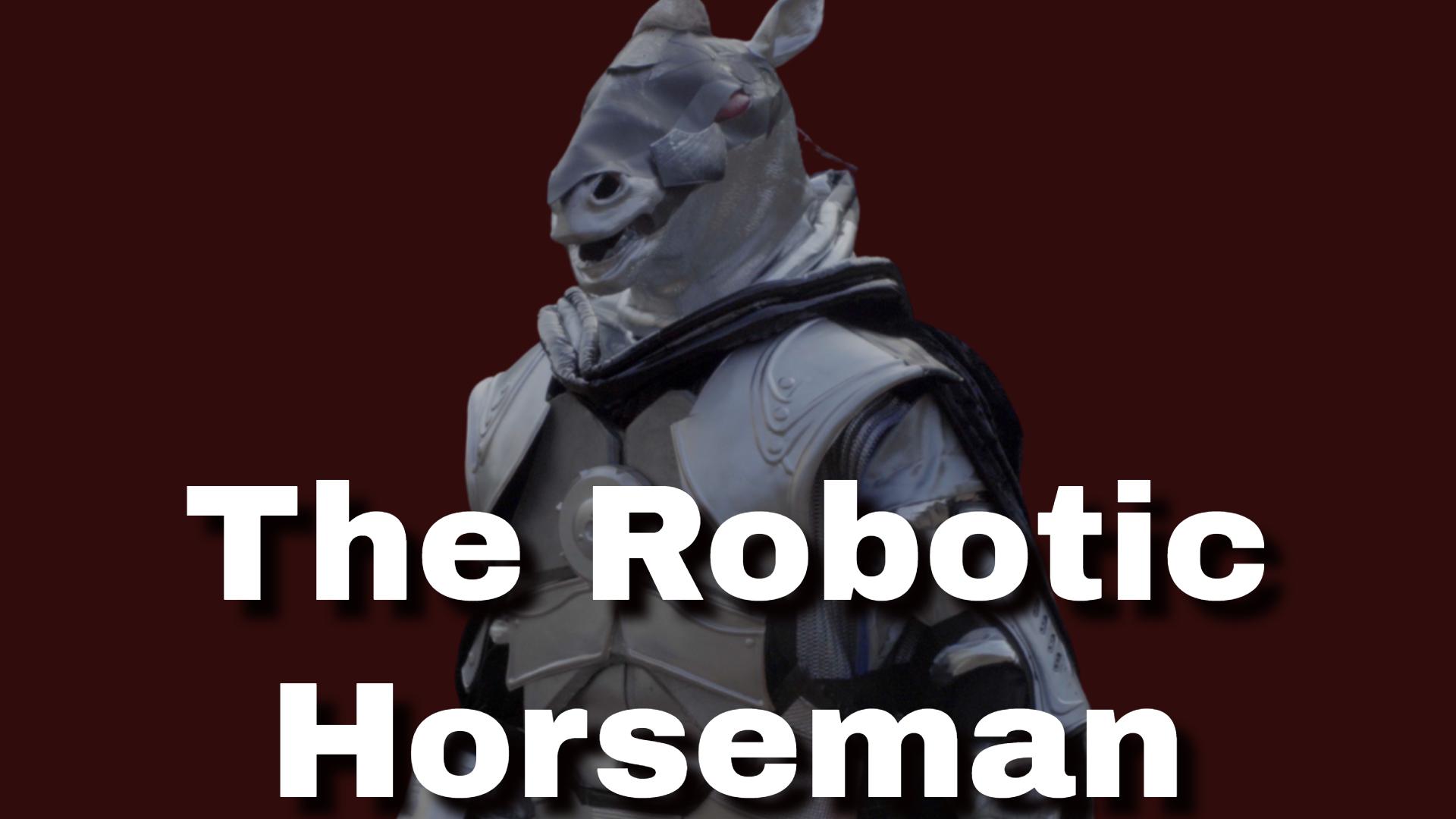 The Robotic Horseman