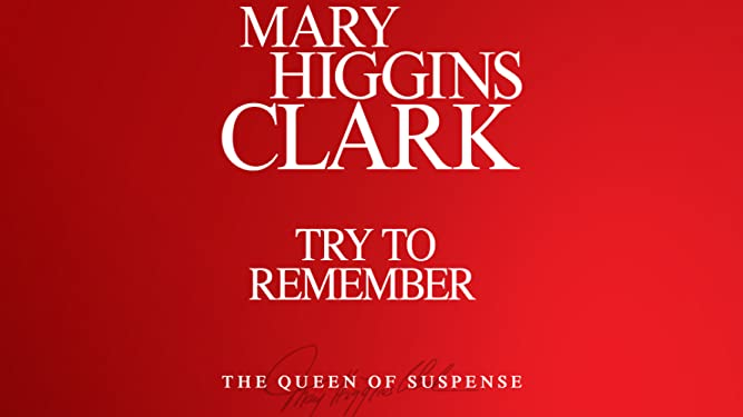 Mary Higgins Clark: Try to Remember