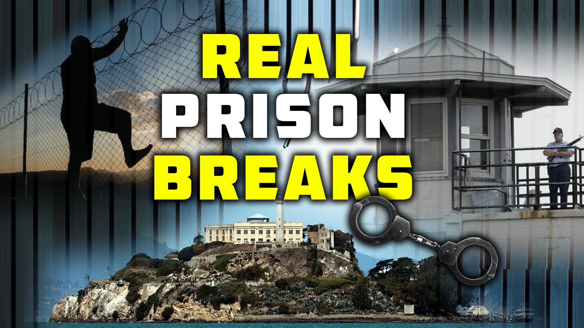 Real Prison Breaks