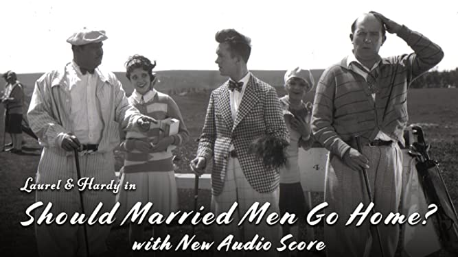 Laurel & Hardy - Should Married Men Go Home? (New Audio Score)