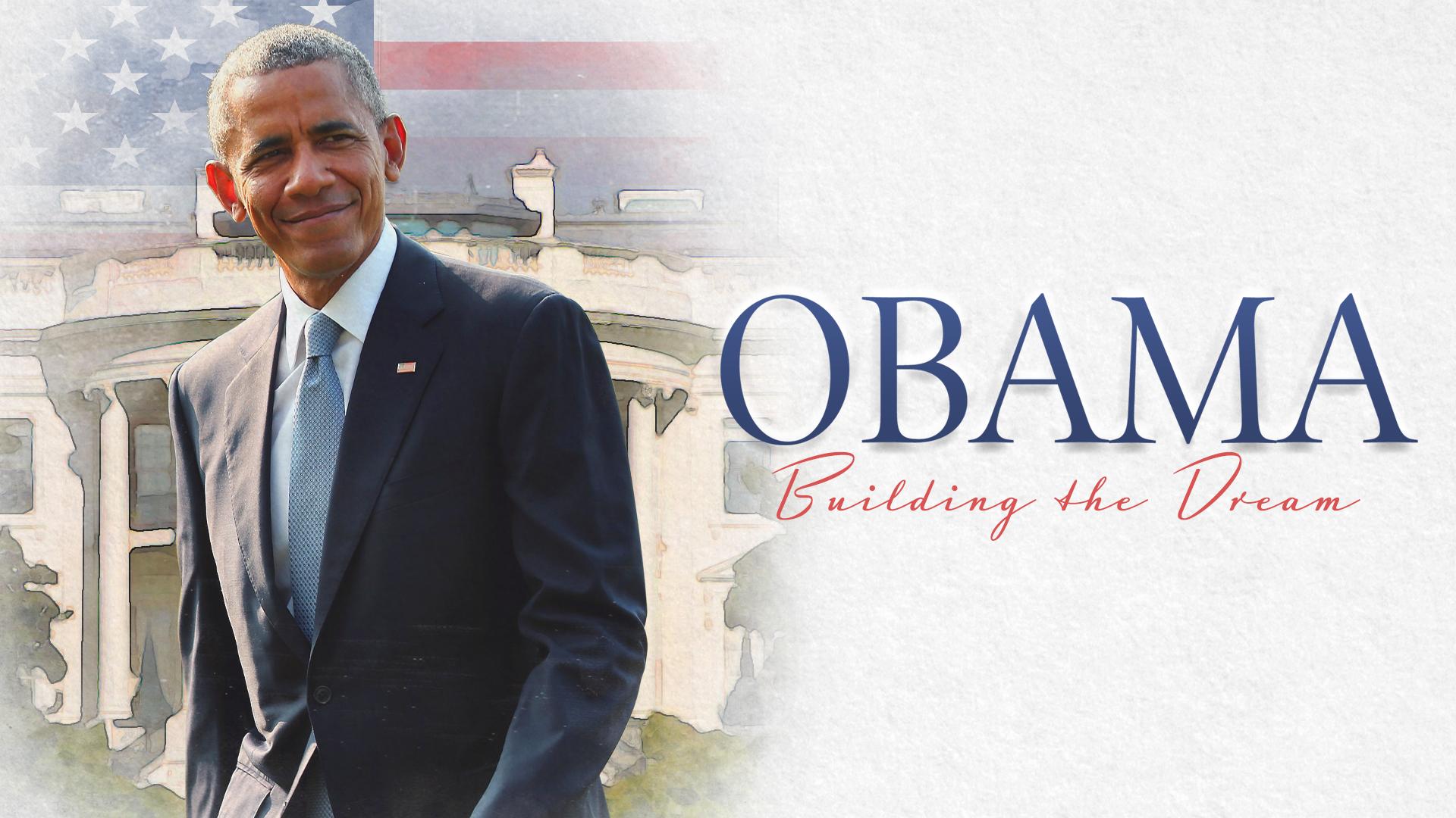Obama: Building the Dream