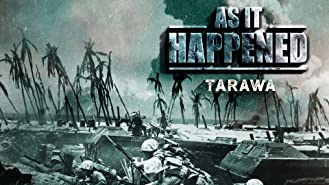 As It Happened: Tarawa