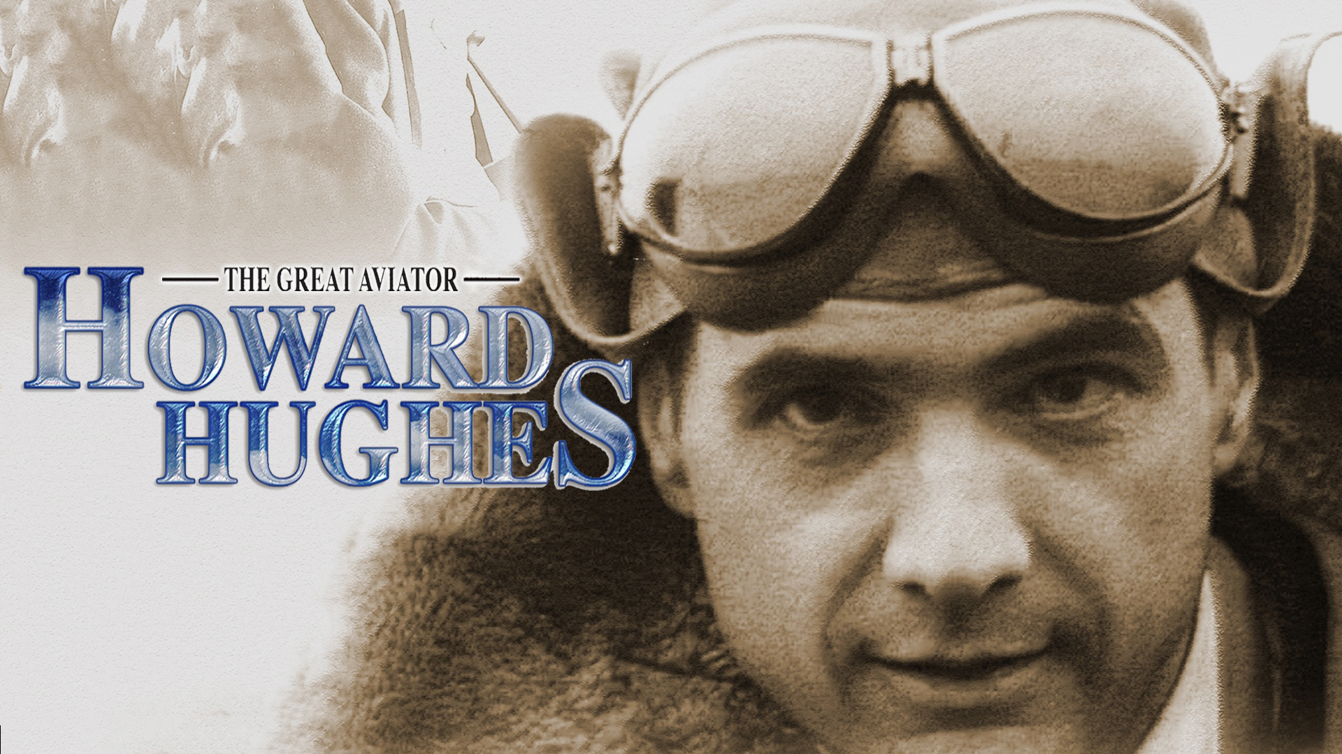 Howard Hughes: The Great Aviator