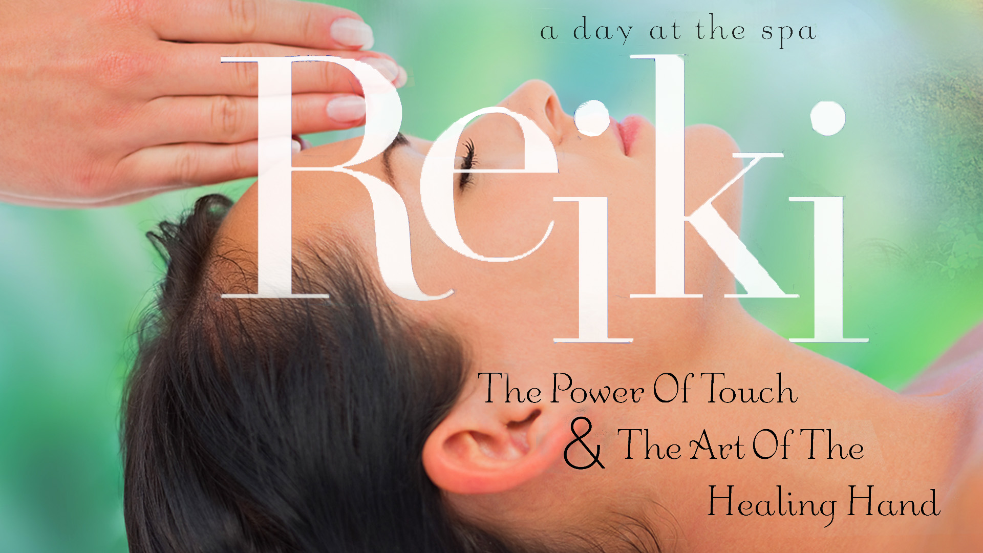 Reiki: The Power of Touch & The Art of the Healing Hand - A Day at the Spa Collection
