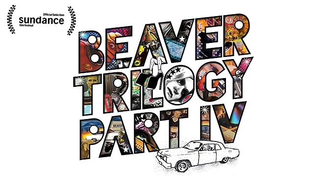 Beaver Trilogy: Part IV