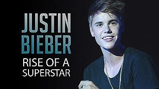 Justin Bieber: Rise of a Superstar
