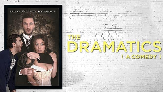 The Dramatics (A Comedy)
