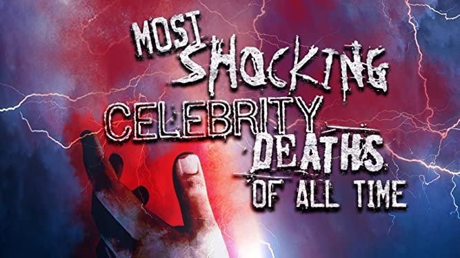 Most Shocking Celebrity Deaths of All Time