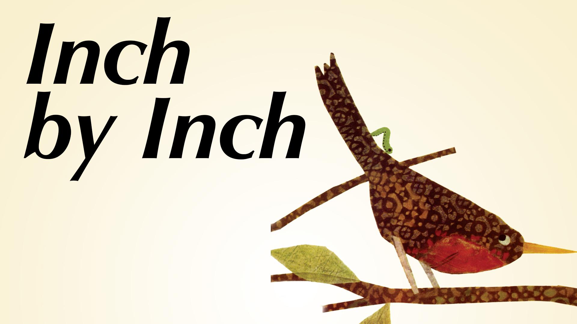 Inch by Inch