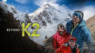 K2: Beyond the Comfort Zone