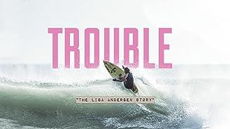 Trouble: The Lisa Andersen Story