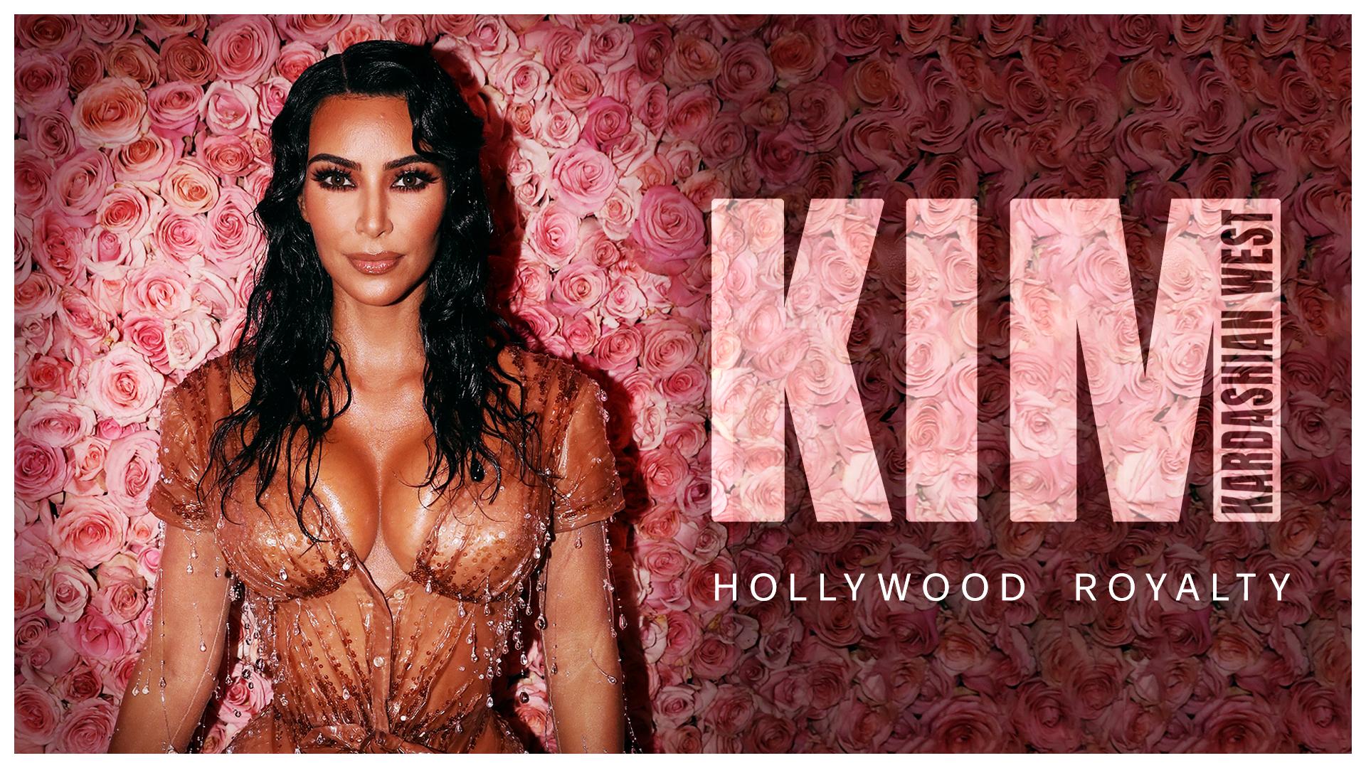 Kim Kardashian West: Hollywood Royalty